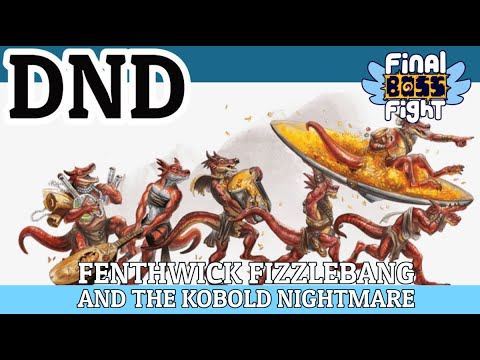 Video thumbnail for Fenthwick Fizzlebang and the Kobold Nightmare – One Shot Wonders – Final Boss Fight Live
