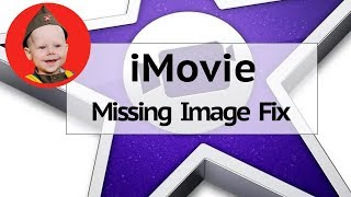iMovie Missing Image Fix (2018) - When You Import a Still Picture and it Won't Preview