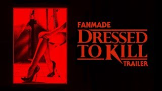 Dressed To Kill trailer (Fanedit)