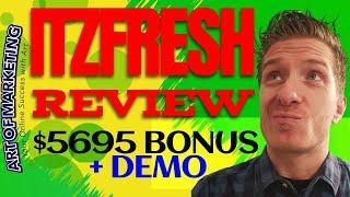itzFresh Review, Demo, $5695 Bonus, Itz Fresh Review