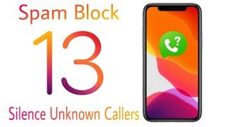 Silence Unknown Callers & Block Spam on iOS 13