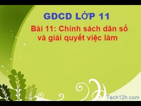 GDCD 11: Bài 11 Chính sách giải quyết việc làm (Cô Trần Thị Mai)