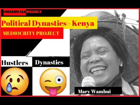Political dynasties – Kenya, Mediocrity Project Mary Wambui [Episode #2 MashujaaWeakly]