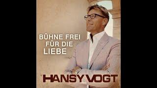 Bühne frei für die Liebe - Hansy Vogt
