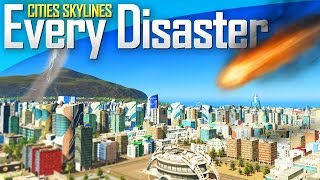 Cities: Skylines Natural Disasters | EVERY DISASTER!
