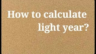 How to calculate light year?
