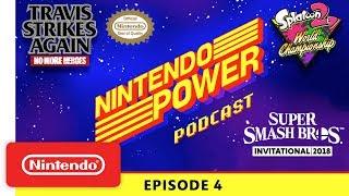 E3 2018 Tournaments / Travis Strikes Again: No More Heroes Dev. Talk | Nintendo Power Podcast Ep. 4