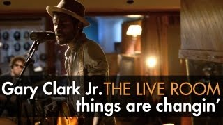 Gary Clark Jr. - 'Things Are Changin' captured in The Live Room