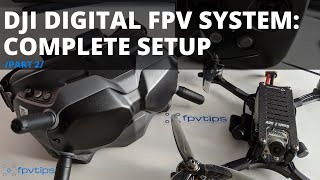 DJI Digital FPV system - Unboxing and COMPLETE setup with Holybro Kopis 2 HDV /part 2/