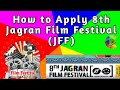 How to Apply 8th Jagran Film Festival (JFF)