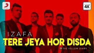 Tere Jeya Hor Disda - Official Video | The Yellow Diary | Izafa | Hits of 2018