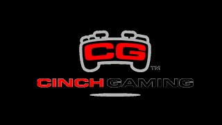 Sponsored by Cinch Gaming!!!