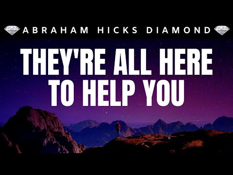 You Are Not Alone - They're Here To Help You | 💎Abraham Hicks DIAMOND💎 | Law Of Attraction (LOA)
