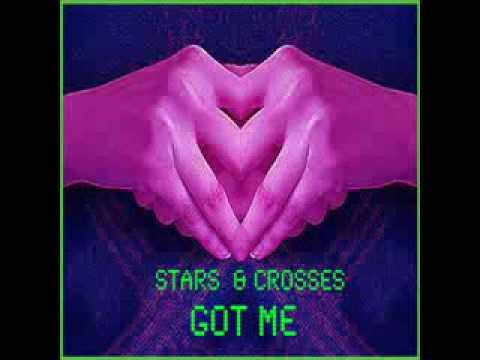 Got Me (Song) by Stars and Crosses