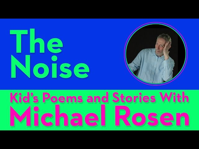 The Noise | POEM | Kids' Poems and Stories With Michael Rosen