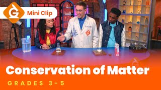 Conservation Of Matter For Kids | Science Lesson For Grades 3-5 | Mini-Clip