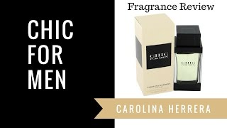 Chic For Men by Carolina Herrera | Fragrance Review