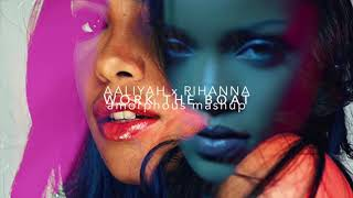 Aaliyah x Rihanna - Work The Boat (Mashup)