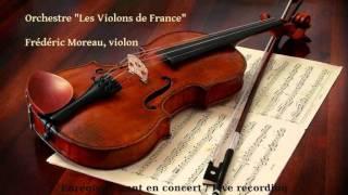 Saint-Saens: Rondo Capriccioso / Frederic Moreau, violon - Les Violons de France