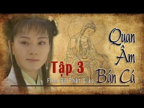 Quan Âm Bán Cá, Tập 3, Phim Phật Giáo, Pháp Âm HD