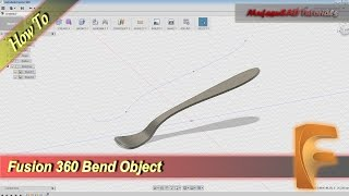 Fusion 360 How To Bend Object Or Body