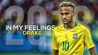 Neymar Jr ►Drake   In My Feelings ● Skills & Goals ● 2018 HD