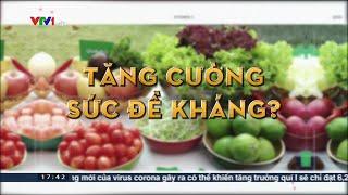 Ăn gì, uống gì để phòng chống virus corona? | VTV24