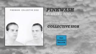 PINKWASH - BURNING TOO (Official Audio)