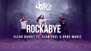 Rockabye   Clean Bandit Ft. Sean Paul & Anne Marie   Choreography   FitDance Life