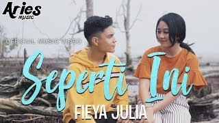 Download lagu Fieya Julia Seperti Ini Mp3