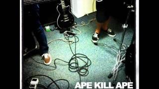 Ape Kill Ape - Let Down