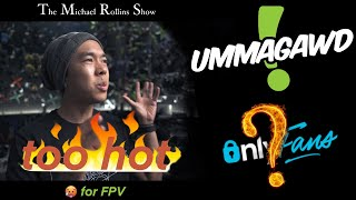 History of FPV Series: Ummagawd Gives it ALL to the People!!!!