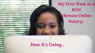 My First Week as a RON (Remote Online Notary) - How It's Going...