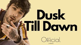 ZAYN ‒ Dusk Till Dawn (Lyrics  Lyrics Video) Ft. Sia EXCLUSIVE 2017