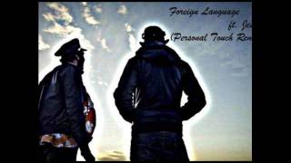 Flight Facilities - Foreign Language ft. Jess (Personal Touch Remix)