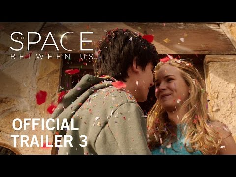 The Space Between Us (Trailer 3)