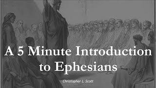 A 5 Minute Introduction to the Book of Ephesians
