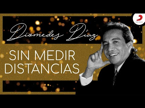 Sin Medir Distancias - Letra Diomedes Díaz Y Juancho...