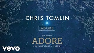 Chris Tomlin - Adore (Live/Audio)