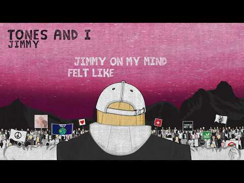 TONES AND I - JIMMY (LYRIC VIDEO)