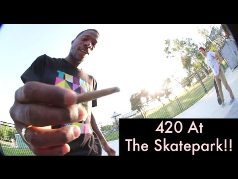 420 At The Skatepark!!