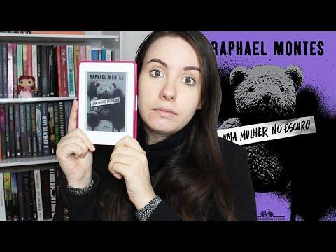 [RESENHA] - UMA MULHER NO ESCURO (RAPHAEL MONTES)