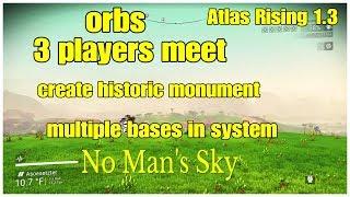 3 Players Meet & Create Historic Monument Orbs No Man's Sky