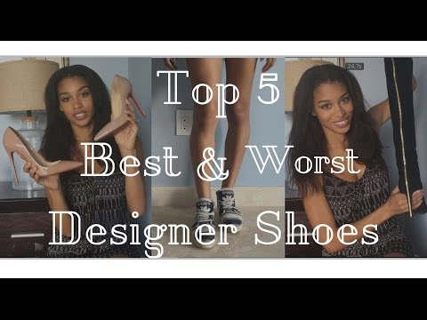 Top 5 Best & Worst Designer Shoes | feat CHANEL, GIANVITO ROSSI, LOUBOUTIN and MORE