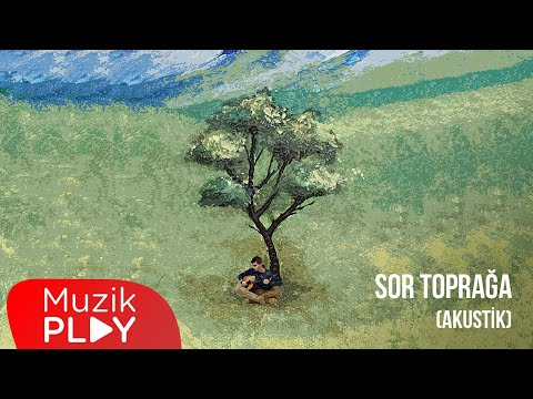 Canozan - Sor Toprağa (Akustik) [Official Audio] Sözleri