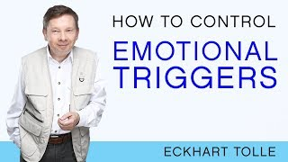 How Do I Keep From Being Triggered? Eckhart Tolle