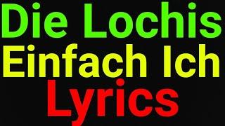 Die Lochis | Einfach Ich | Lyrics