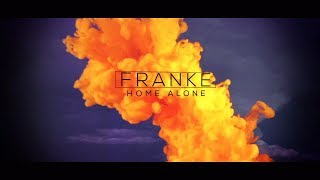 Franke - Home Alone (Official Lyric Video)