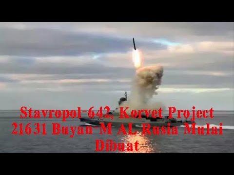 Berita Perang, Stavropol 642, Korvet Project 21631 Buyan M AL Rusia Mulai Dibuat