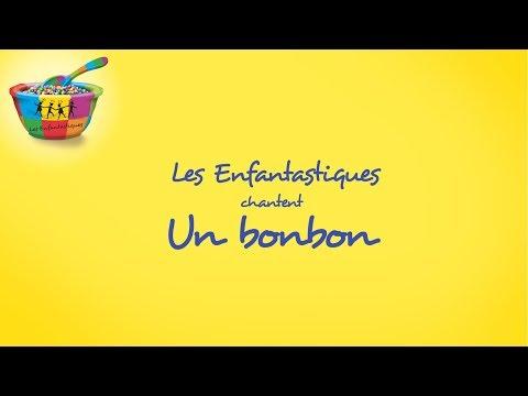 UN BONBON - Les Enfantastiques